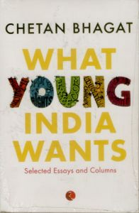 WHAT YOUNG INDIA WANTS (English) (Paperback): Book by Chetan Bhagat
