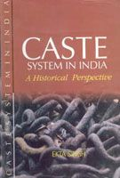 Caste System In India: A Historical Perspective: Book by Exta Singh