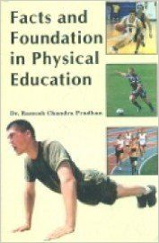 Facts & Foundation in Physical Education: Book by Dr. Ramesh Chandra P.