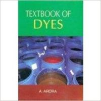Textbook of Dyes (English): Book by A. Arora