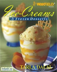 Ice Creams & Frozen Desserts: Book by Tarla Dalal