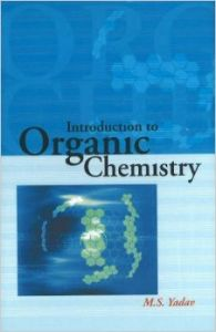 Introduction To Organic Chemistry (English): Book by M S Yadav