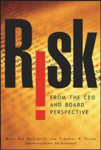Risk from the CEO and Board Perspective: What All Managers Need to Know About Growth in a Turbulent World: Book by Mary Pat McCarthy
