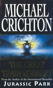 The Great Train Robbery: Book by Michael Crichton