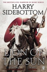 Warrior of Rome III: Lion of the Sun: Book by Harry Sidebottom