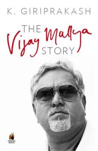 The Vijay Mallya Story (English) (Paperback): Book by K. Giriprakash