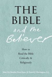 The Bible and the Believer: How to Read the Bible Critically and Religiously: Book by Marc Zvi Brettler