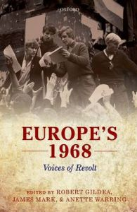 Europe's 1968: Voices of Revolt