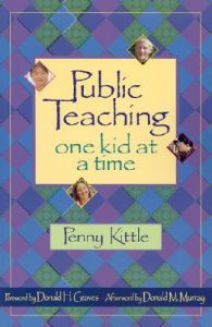 Public Teaching: One Kid at a Time: Book by Kittle