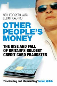 Other People's Money: The Rise and Fall of Britain's Boldest Credit Card Fraudster: Book by Elliot Castro