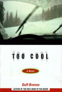 Too Cool: Book by Duff Brenna