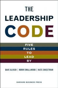 The Leadership Code: Five Rules to Lead by: Book by David Ulrich