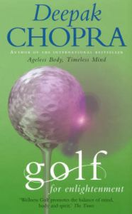 Golf For Enlightenment: Book by Deepak Chopra