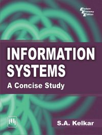 Information Systems : A Concise Study: Book by S.A. Kelkar