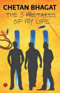 The 3 Mistakes of My Life (English) 2nd Edition: Book by Chetan Bhagat