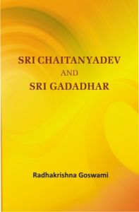 Sri Chaitnyadev And Sri Gadadhar: Book by Radhakrishna Goswami