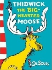 Thidwick The Big-Hearted Moose-Yellow Back Book: Book by Dr. Seuss
