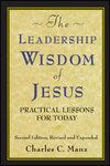 The Leadership Wisdom of Jesus (English) 2nd Edition (Paperback): Book by  Charles C. Manz, Ph.D., speaker, consultant, and bestselling business author, has won the Stybel-Peabody National Book Award and had his work featured in many national business publications, including The Wall Street Journal, Fortune, and Success.. His clients have included 3M, Ford, Motorola, Xerox... View More Charles C. Manz, Ph.D., speaker, consultant, and bestselling business author, has won the Stybel-Peabody National Book Award and had his work featured in many national business publications, including The Wall Street Journal, Fortune, and Success.. His clients have included 3M, Ford, Motorola, Xerox, General Motors, American Express, Proctor & Gamble, Banc One, the U.S. and Canadian Governments, and many others.