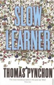 Slow Learner: Early Stories: Book by Thomas Pynchon
