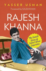 Rajesh Khanna : The Untold Story of Indias First Superstar (English) (Paperback): Book by Yasser Usman