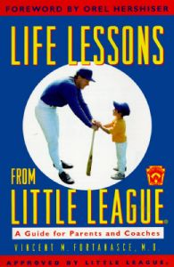Life Lessons from Little League: Book by Vincent M Fortanasce, M.D.