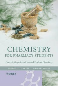 Chemistry for Pharmacy Students: General, Organic and Natural Product Chemistry: Book by Satyajit Sarker