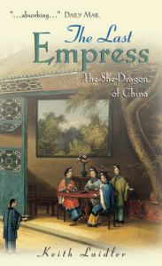 The Last Empress: The She-dragon of China: Book by Keith Laidler