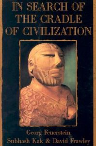 In Search of the Cradle of Civilization: New Light on Ancient India: Book by Georg Feuerstein