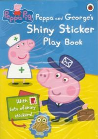 Peppa Pig : Peppa And George's Shiny Sticker Playbook: Book by Ladybird