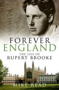 Forever England: The Life of Rupert Brooke: Book by Mike Read