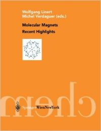 Molecular Magnets: Recent Highlights: Book by Wolfgang Linert , Michel Verdaguer