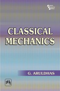 Classical Mechanics: Book by G. Aruldhas