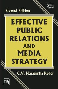 EFFECTIVE PUBLIC RELATIONS AND MEDIA STRATEGY: Book by Narasimha C. V. Reddi