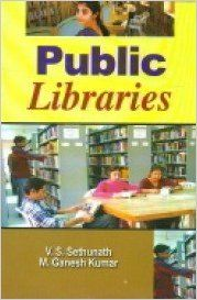 Public Libraries, 281 pp, 2012 (English): Book by M. G. Kumar V. S. Sethunath