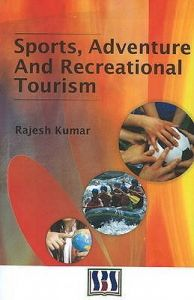Sports, Adventure and Recreational Tourism: Book by Rajesh Kumar