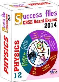 CBSE-Board 2014 Success Files Class 12 Physics (5 Sample Papers, Past Questions, Practice Question Bank): Book by Disha Experts