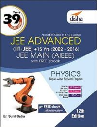 39 Years IIT-JEE Advanced + 15 yrs JEE Main Topic-wise Solved Paper Physics with Free ebook 12th Edition (English) (Paperback  Er. Sunil Batra): Book by Disha Experts
