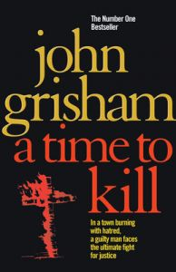 A Time To Kill (English) (Paperback): Book by John Grisham