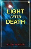 Light after Death: Book by Alan Bryson