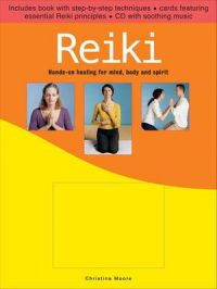 Reiki: Hands-On Healing for Mind, Body and Spirit: Book by Christina Moore