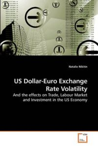 Us Dollar-Euro Exchange Rate Volatility: Book by Natalie Nikitin