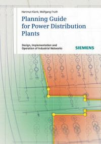 Planning Guide for Power Distribution Plants: Design, Implementation and Operation of Industrial Networks: Book by Wolfgang Fruth