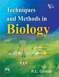 TECHNIQUES AND METHODS IN BIOLOGY: Book by GHATAK K. L.