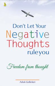 Don't Let Your Negative Thoughts Rule You: Book by Ashok Gollerkeri