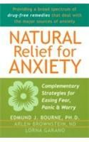 Natural Relief for Anxiety: Complementary Strategies for Easing Fear, Panic & Worry: Book by Edmund J. Bourne