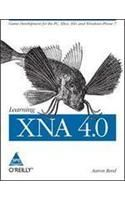 Learning Xna 4.0: Game Development for the PC, Xbox 360, and Windows Phone 7: Book by Aaron Reed