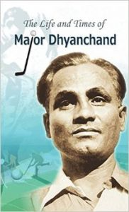 The Life and Times of Major Dhyanchand (English) (Hardcover): Book by Rachna Bhola Yamini