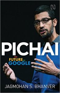 Pichai: The Future of Google: Book by Jagmohan S. Bhanver