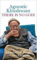 Agnostic Khushwant : There Is No God!: Book by Khushwant Singh