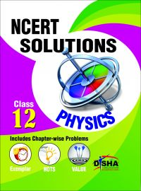 NCERT Solutions with Exemplar/ HOTS/ Value based Questions Class 12 Physics (3rd Edition): Book by Disha Experts